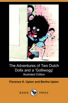 The Adventure of Two Dutch Dolls and a 'Golliwogg' (Illustrated Edition) (Dodo Press)