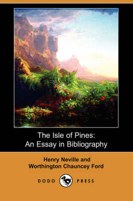 The Isle of Pines: An Essay in Bibliography (Dodo Press)