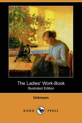 The Ladies' Work-Book (Illustrated Edition) (Dodo Press)