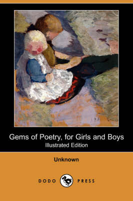 Gems of Poetry, for Girls and Boys (Illustrated Edition) (Dodo Press)