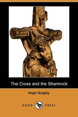 The Cross and the Shamrock (Dodo Press)
