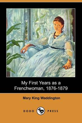 My First Years as a Frenchwoman, 1876-1879 (Dodo Press)