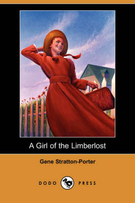 A Girl of the Limberlost (Dodo Press)