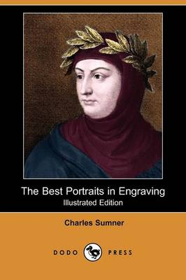 The Best Portraits in Engraving (Illustrated Edition) (Dodo Press)