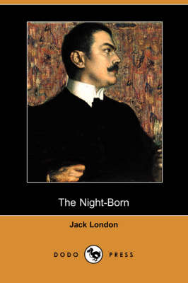 The Night-Born (Dodo Press)