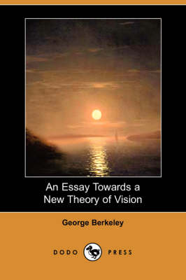 An Essay Towards a New Theory of Vision (Dodo Press)
