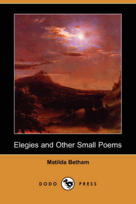 Elegies and Other Small Poems (Dodo Press)