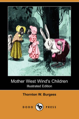 Mother West Wind's Children (Illustrated Edition) (Dodo Press)