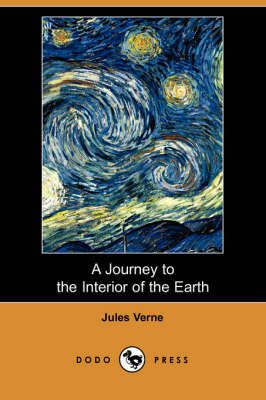 A Journey to the Interior of the Earth (Dodo Press)