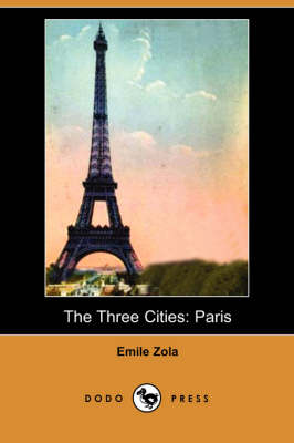 The Three Cities: Paris (Dodo Press)