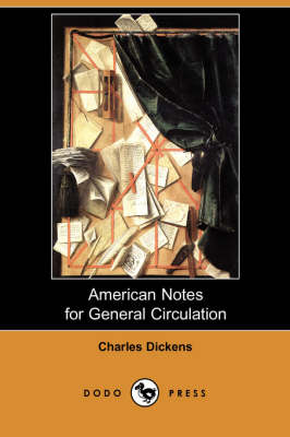 American Notes for General Circulation (Dodo Press)