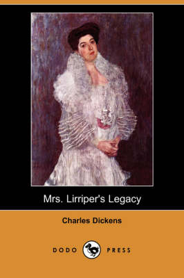 Mrs. Lirriper's Legacy (Dodo Press)