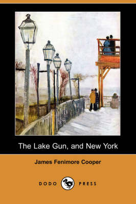 The Lake Gun, and New York (Dodo Press)