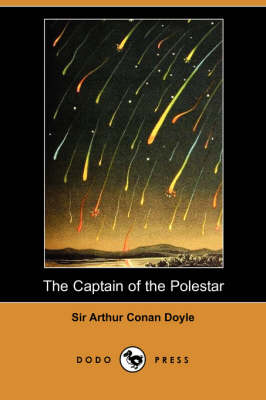 The Captain of the Polestar and Other Tales (Dodo Press)