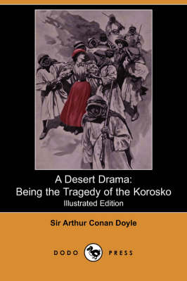 A Desert Drama: Being the Tragedy of the Korosko (Illustrated Edition) (Dodo Press)
