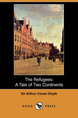 The Refugees: A Tale of Two Continents (Dodo Press)