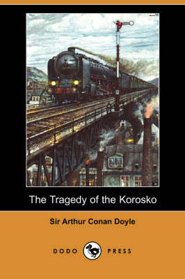 The Tragedy of the Korosko (Dodo Press)