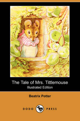 The Tale of Mrs. Tittlemouse (Illustrated Edition) (Dodo Press)