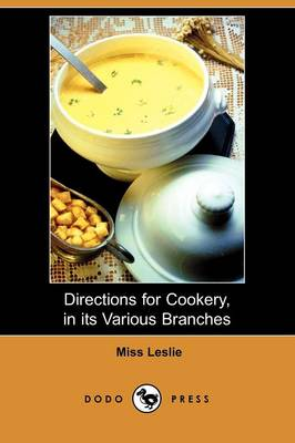 Directions for Cookery, in Its Various Branches (Dodo Press)