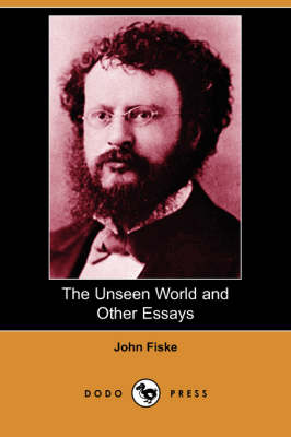 The Unseen World and Other Essays (Dodo Press)
