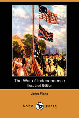 The War of Independence (Illustrated Edition) (Dodo Press)