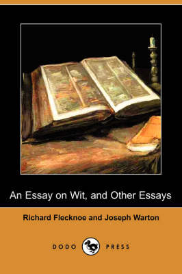 An Essay on Wit, and Other Essays (Dodo Press)
