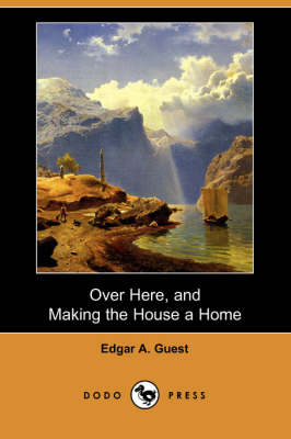 Over Here, and Making the House a Home (Dodo Press)