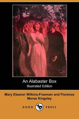 An Alabaster Box (Illustrated Edition) (Dodo Press)