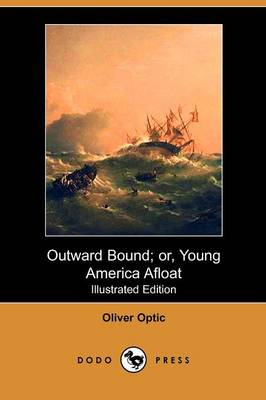 Outward Bound: Or, Young America Afloat