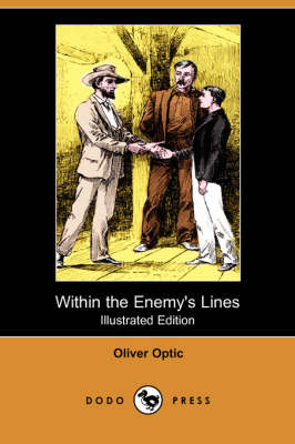 Within the Enemy's Lines (Illustrated Edition) (Dodo Press)