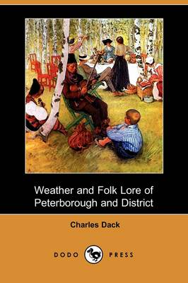 Weather and Folk Lore of Peterborough and District (Dodo Press)