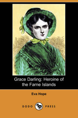 Grace Darling: Heroine of the Farne Islands (Dodo Press)