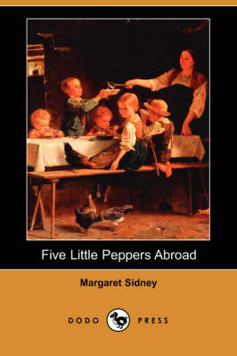Five Little Peppers Abroad (Dodo Press)
