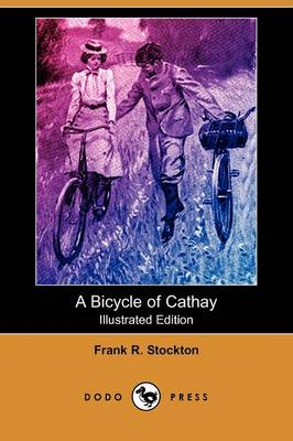 A Bicycle of Cathay (Illustrated Edition) (Dodo Press)