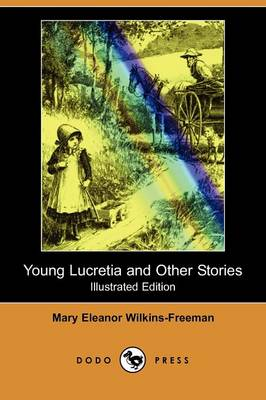 Young Lucretia and Other Stories (Illustrated Edition) (Dodo Press)