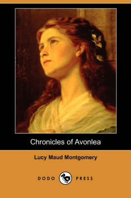 Chronicles of Avonlea (Dodo Press)