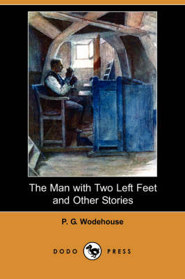 The Man with Two Left Feet and Other Stories (Dodo Press)