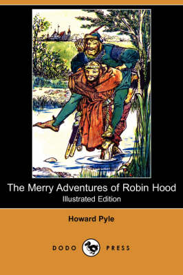 The Merry Adventures of Robin Hood (Illustrated Edition) (Dodo Press)