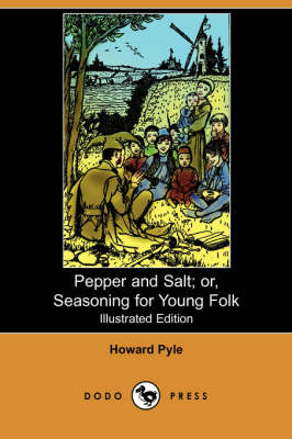 Pepper and Salt: Or, Seasoning for Young Folk