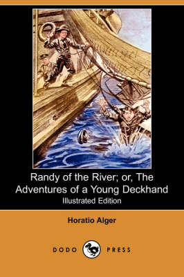 Randy of the River; Or, the Adventures of a Young Deckhand (Illustrated Edition) (Dodo Press)