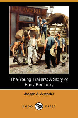 The Young Trailers: A Story of Early Kentucky (Dodo Press)