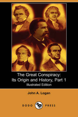 The Great Conspiracy: Its Origin and History, Part 1 (Illustrated Edition) (Dodo Press)