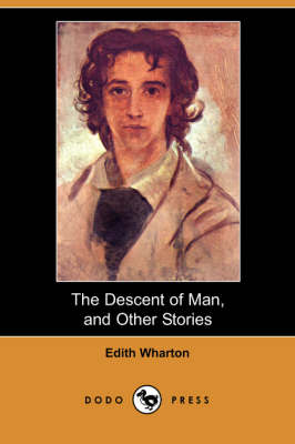 The Descent of Man, and Other Stories (Dodo Press)
