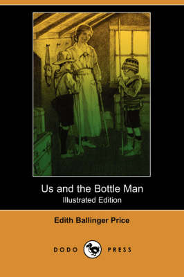 Us and the Bottle Man (Illustrated Edition) (Dodo Press)
