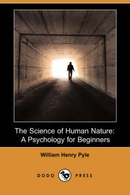 The Science of Human Nature: A Psychology for Beginners (Illustrated Edition) (Dodo Press)