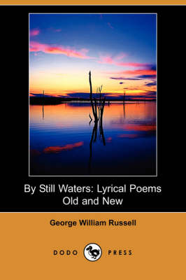 By Still Waters: Lyrical Poems Old and New (Dodo Press)
