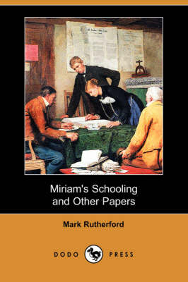 Miriam's Schooling and Other Papers (Dodo Press)