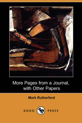 More Pages from a Journal, with Other Papers (Dodo Press)