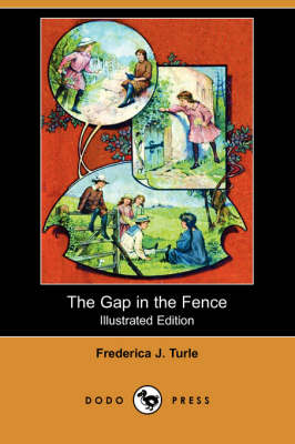 The Gap in the Fence (Illustrated Edition) (Dodo Press)