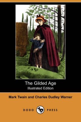 The Gilded Age (Illustrated Edition) (Dodo Press)